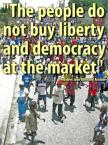 "Haiti: ""The people do not buy liberty and democracy at the market"""